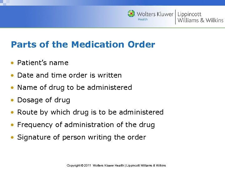 Parts of the Medication Order • Patient's name • Date and time order is
