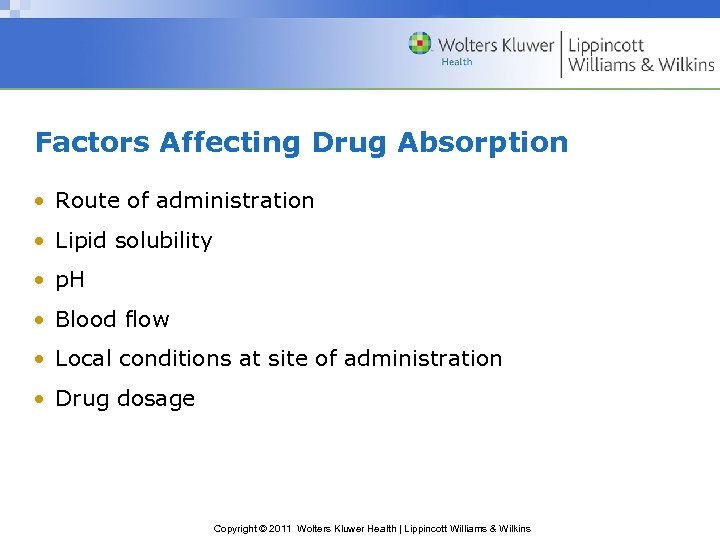 Factors Affecting Drug Absorption • Route of administration • Lipid solubility • p. H