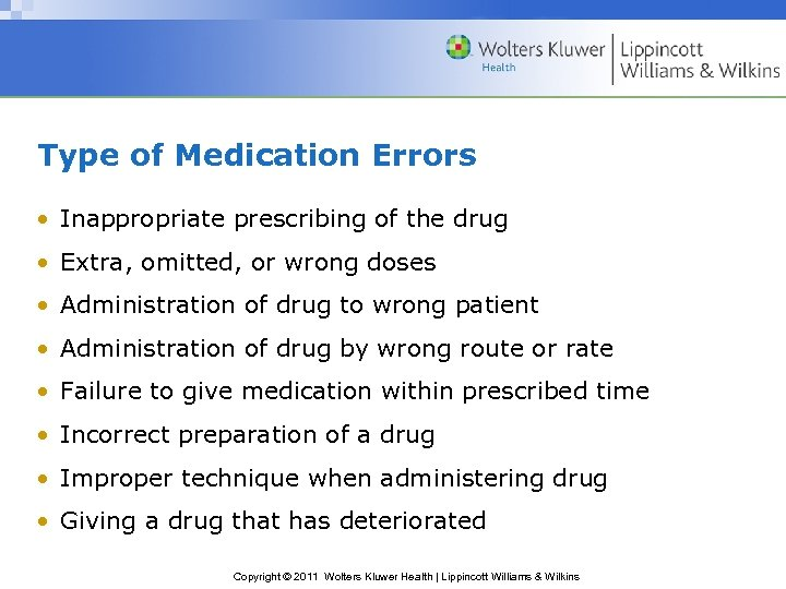 Type of Medication Errors • Inappropriate prescribing of the drug • Extra, omitted, or