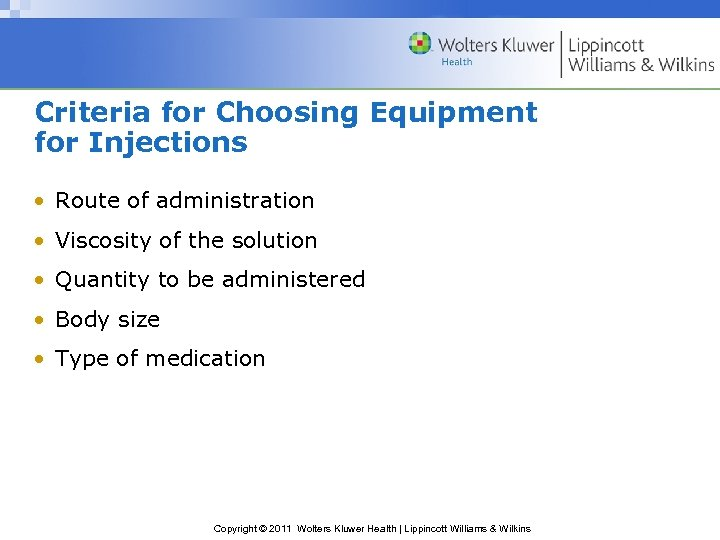 Criteria for Choosing Equipment for Injections • Route of administration • Viscosity of the