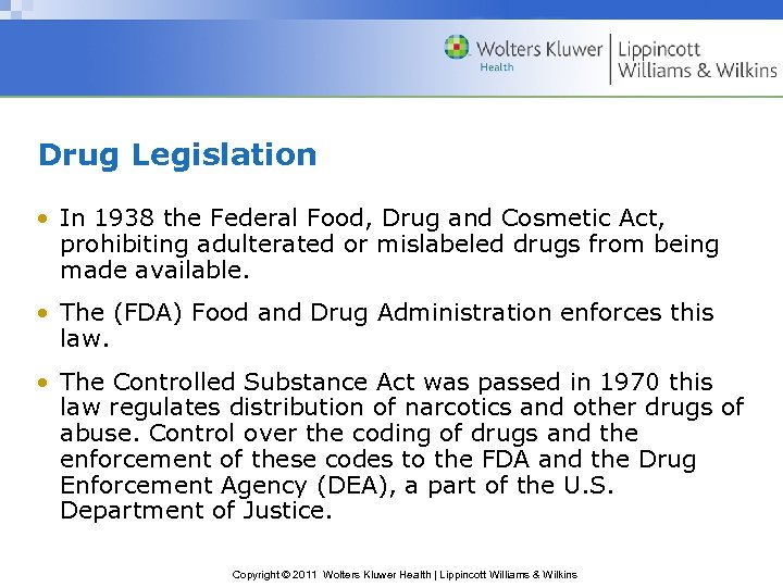 Drug Legislation • In 1938 the Federal Food, Drug and Cosmetic Act, prohibiting adulterated