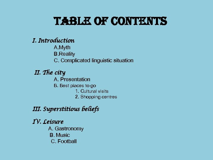 table of contents I. Introduction A. Myth B. Reality C. Complicated linguistic situation II.
