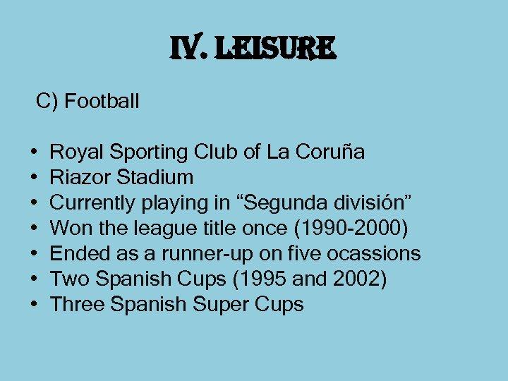 i. V. leisure C) Football • • Royal Sporting Club of La Coruña Riazor