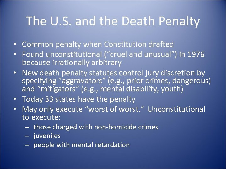 The U. S. and the Death Penalty • Common penalty when Constitution drafted •
