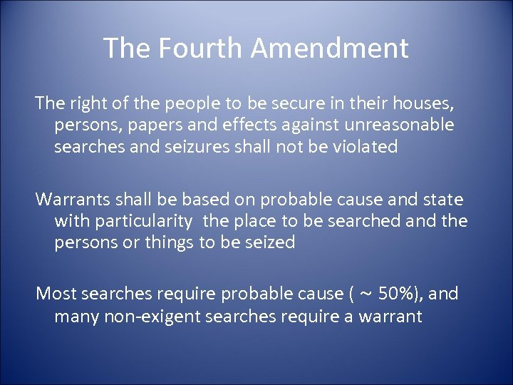 The Fourth Amendment The right of the people to be secure in their houses,