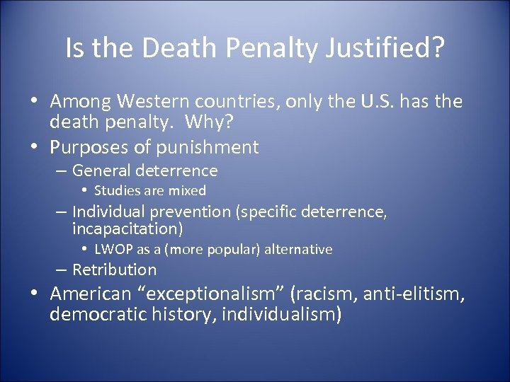 Is the Death Penalty Justified? • Among Western countries, only the U. S. has