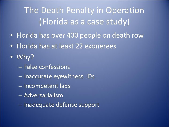 The Death Penalty in Operation (Florida as a case study) • Florida has over