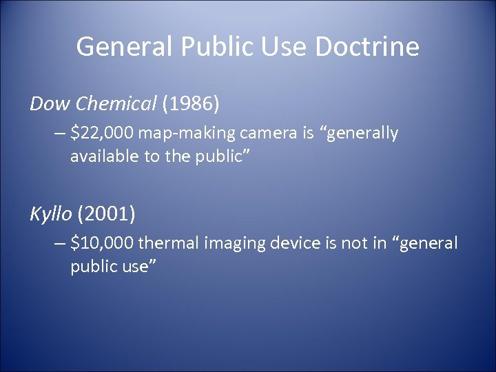 """General Public Use Doctrine Dow Chemical (1986) – $22, 000 map-making camera is """"generally"""
