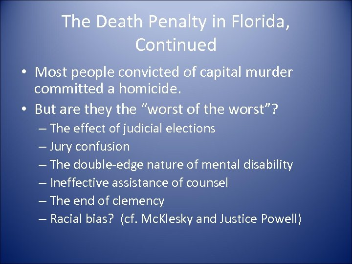 The Death Penalty in Florida, Continued • Most people convicted of capital murder committed