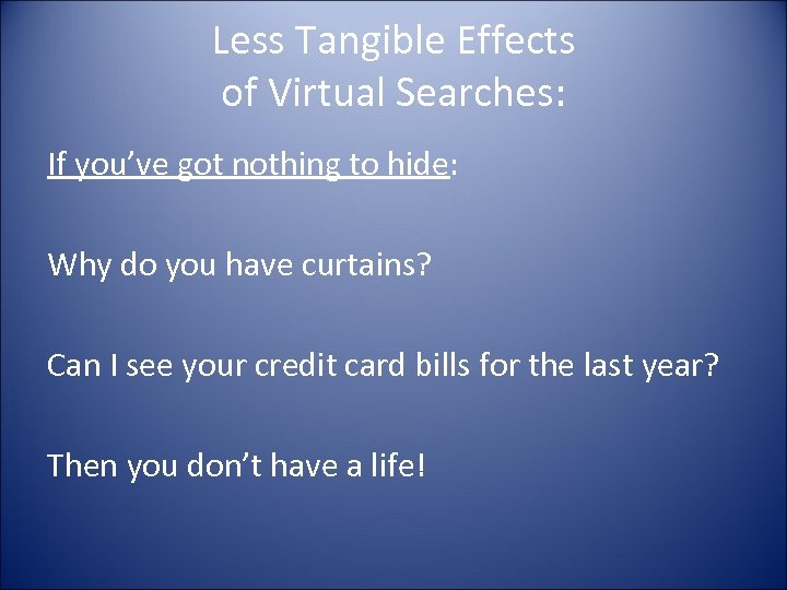 Less Tangible Effects of Virtual Searches: If you've got nothing to hide: Why do