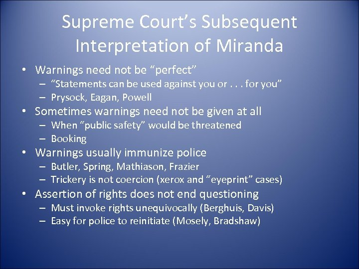 """Supreme Court's Subsequent Interpretation of Miranda • Warnings need not be """"perfect"""" – """"Statements"""