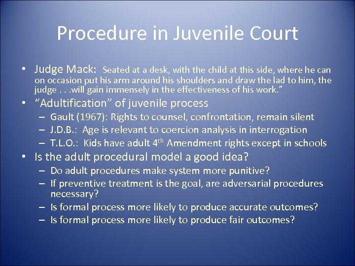 Procedure in Juvenile Court • Judge Mack: Seated at a desk, with the child