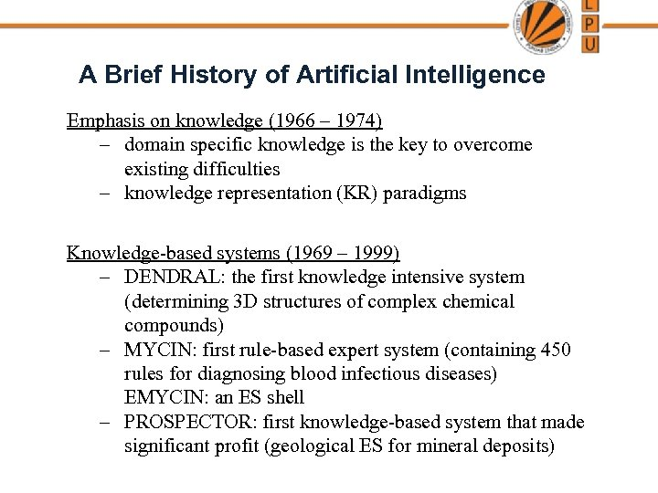 A Brief History of Artificial Intelligence Emphasis on knowledge (1966 – 1974) – domain