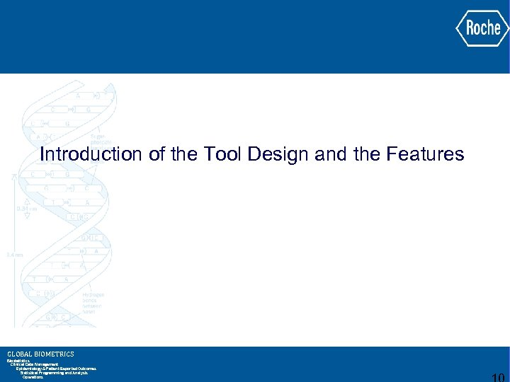Introduction of the Tool Design and the Features GLOBAL BIOMETRICS Biostatistics Clinical Data Management