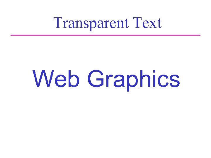Transparent Text Web Graphics