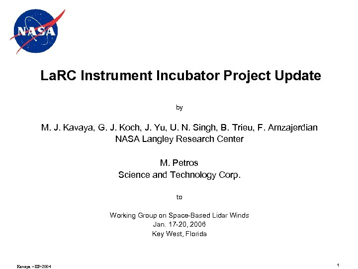 La. RC Instrument Incubator Project Update by M. J. Kavaya, G. J. Koch, J.