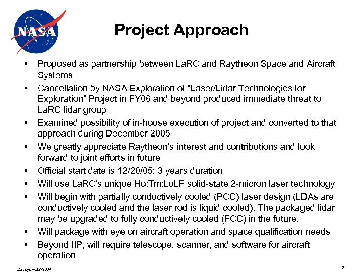 Project Approach • • • Proposed as partnership between La. RC and Raytheon Space