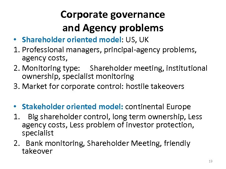Corporate governance and Agency problems • Shareholder oriented model: US, UK 1. Professional managers,