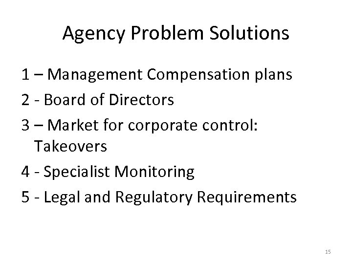 Agency Problem Solutions 1 – Management Compensation plans 2 - Board of Directors 3