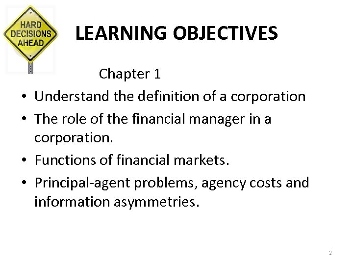 LEARNING OBJECTIVES • • Chapter 1 Understand the definition of a corporation The role