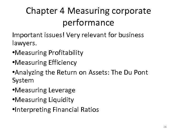 Chapter 4 Measuring corporate performance Important issues! Very relevant for business lawyers. • Measuring