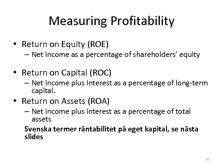 Measuring Profitability • Return on Equity (ROE) – Net income as a percentage of