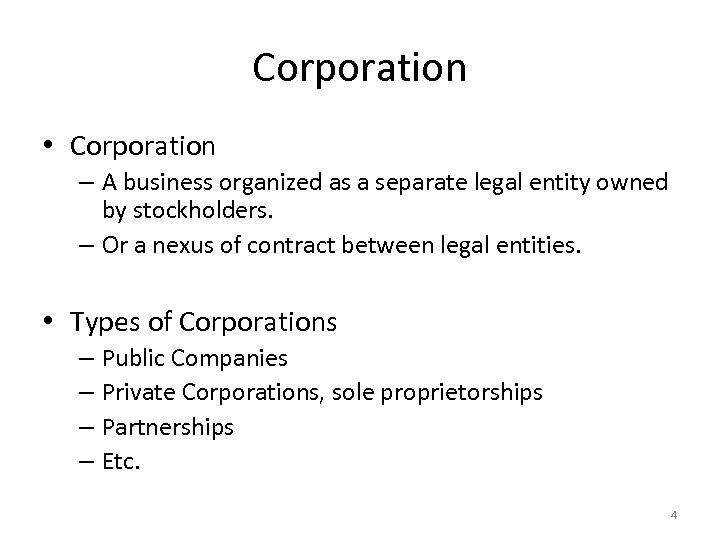 Corporation • Corporation – A business organized as a separate legal entity owned by