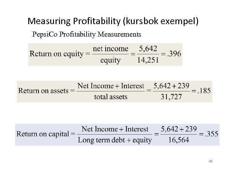 Measuring Profitability (kursbok exempel) Pepsi. Co Profitability Measurements 46