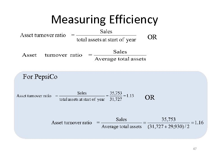 Measuring Efficiency OR For Pepsi. Co OR 47