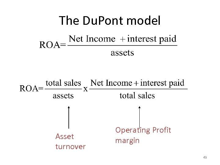 The Du. Pont model Asset turnover Operating Profit margin 49