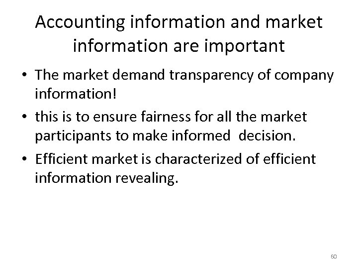 Accounting information and market information are important • The market demand transparency of company