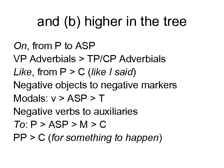 and (b) higher in the tree On, from P to ASP VP Adverbials >
