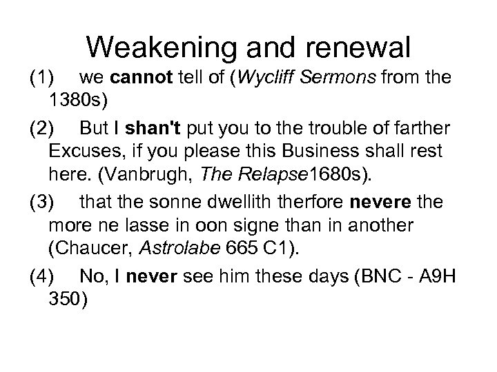 Weakening and renewal (1) we cannot tell of (Wycliff Sermons from the 1380 s)