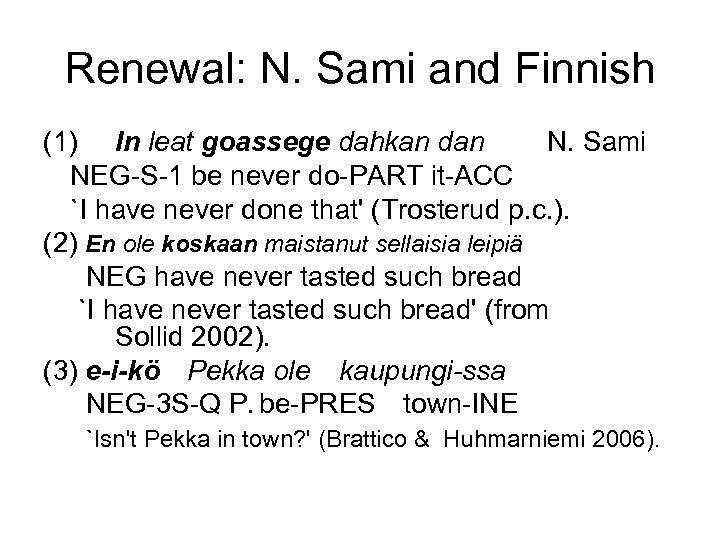 Renewal: N. Sami and Finnish (1) In leat goassege dahkan dan N. Sami NEG-S-1