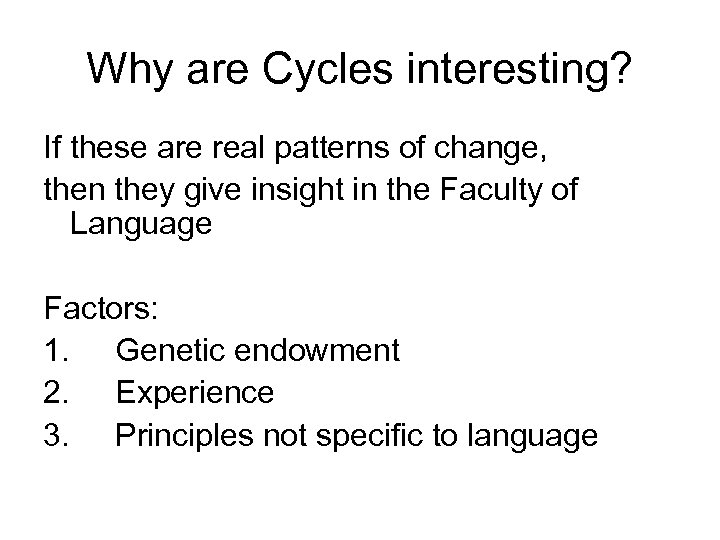 Why are Cycles interesting? If these are real patterns of change, then they give