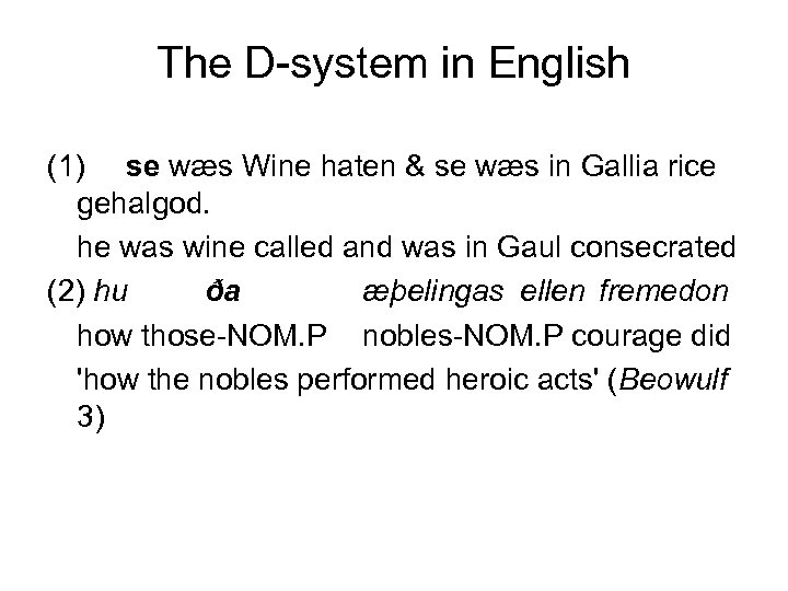 The D-system in English (1) se wæs Wine haten & se wæs in Gallia