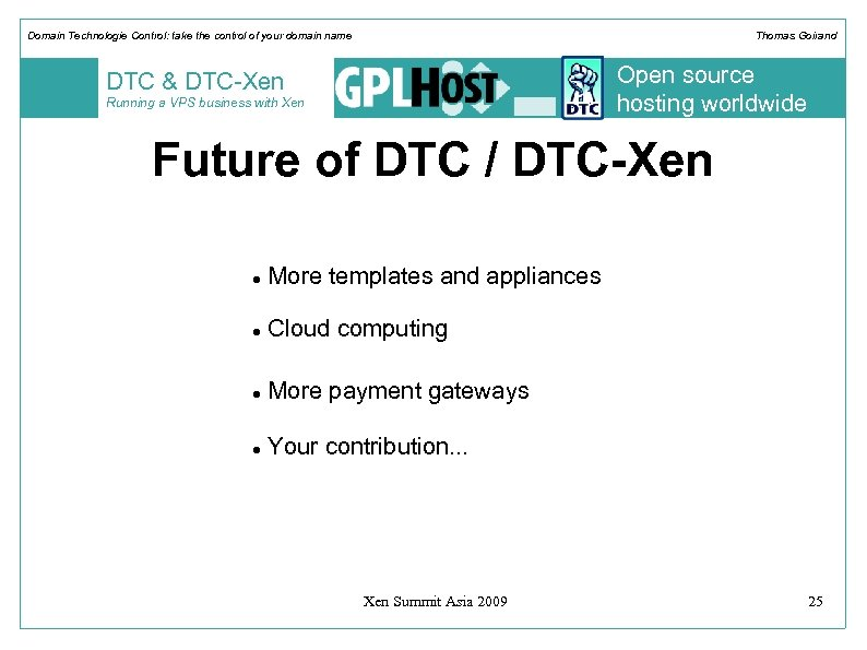 Domain Technologie Control: take the control of your domain name Thomas Goirand Open source