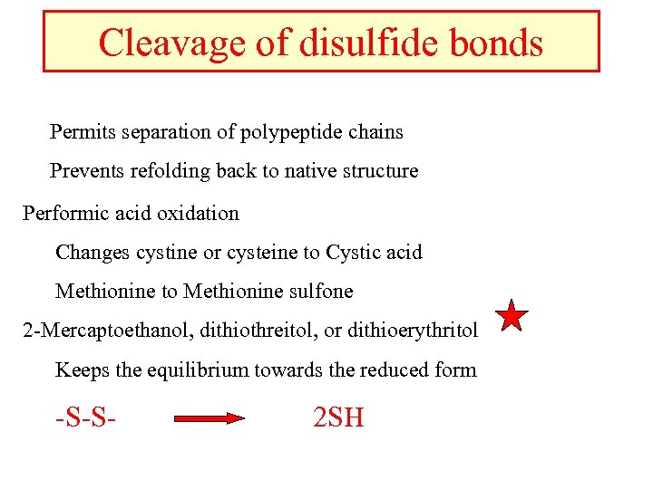 Cleavage of disulfide bonds Permits separation of polypeptide chains Prevents refolding back to native