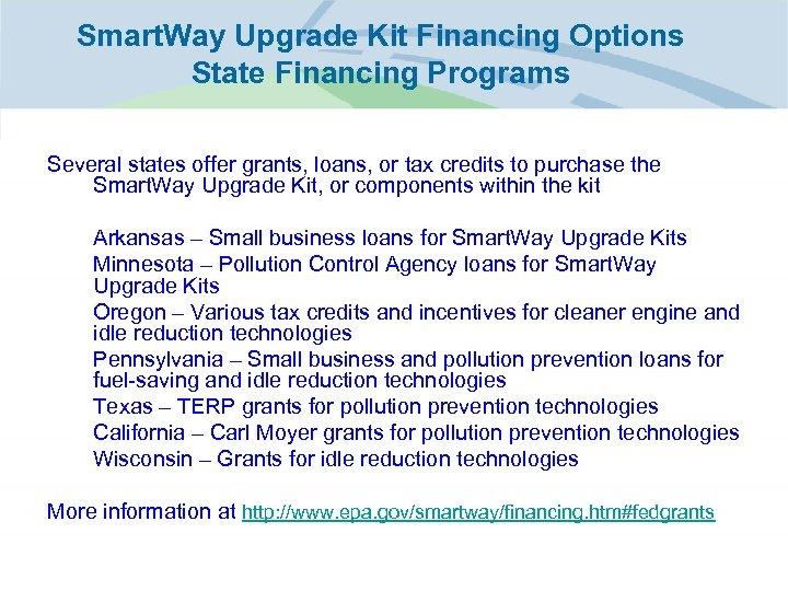 Smart. Way Upgrade Kit Financing Options State Financing Programs Several states offer grants, loans,