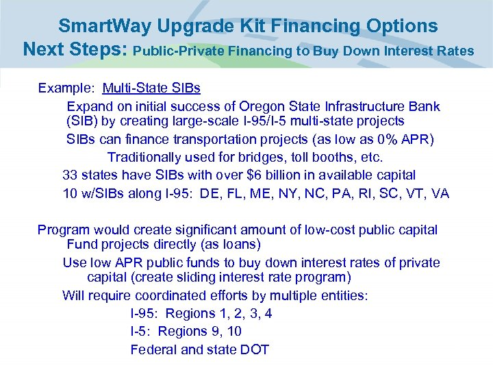 Smart. Way Upgrade Kit Financing Options Next Steps: Public-Private Financing to Buy Down Interest