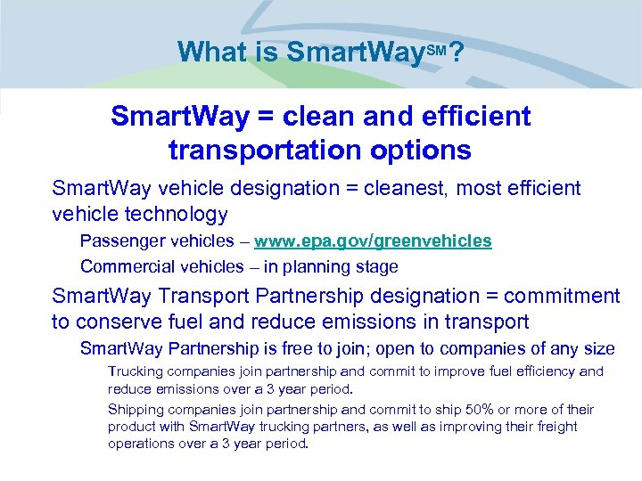What is Smart. Way. SM? Smart. Way = clean and efficient transportation options •