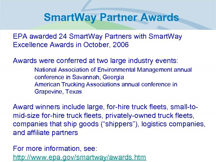 Smart. Way Partner Awards EPA awarded 24 Smart. Way Partners with Smart. Way Excellence