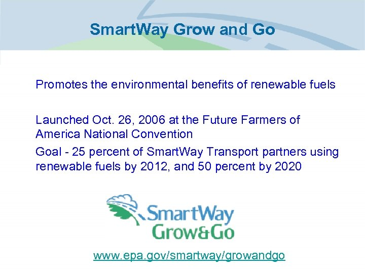 Smart. Way Grow and Go • Promotes the environmental benefits of renewable fuels •