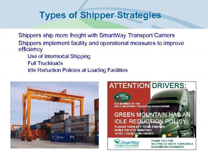 Types of Shipper Strategies • Shippers ship more freight with Smart. Way Transport Carriers