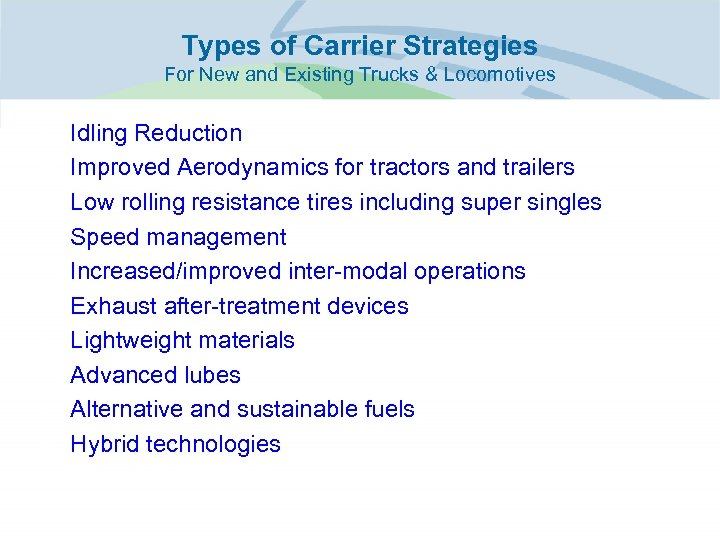 Types of Carrier Strategies For New and Existing Trucks & Locomotives • • •