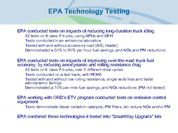 EPA Technology Testing • EPA conducted tests on impacts of reducing long-duration truck idling