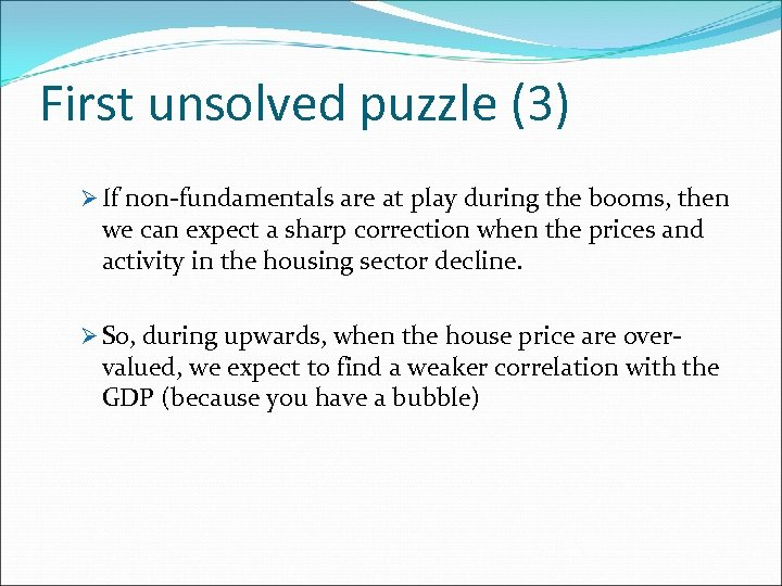 First unsolved puzzle (3) Ø If non-fundamentals are at play during the booms, then