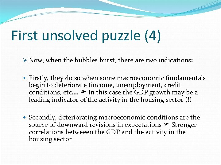 First unsolved puzzle (4) Ø Now, when the bubbles burst, there are two indications: