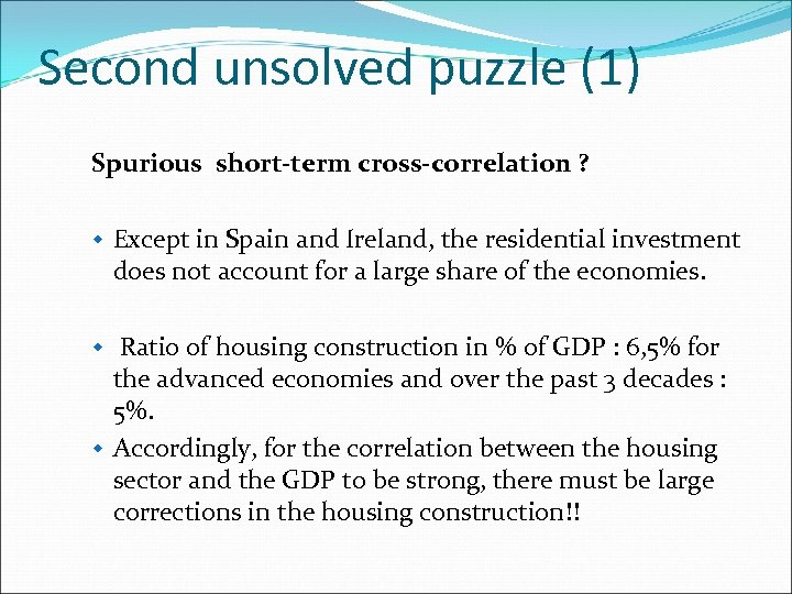 Second unsolved puzzle (1) Spurious short-term cross-correlation ? w Except in Spain and Ireland,