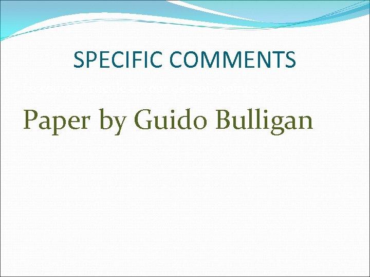 SPECIFIC COMMENTS Le cours s'articule autour de trois points: Paper by Guido Bulligan